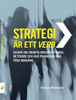 Strategi är ett verb av Pontus Wadström