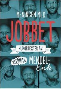 Meningen med jobbet – Stephan Mendel-Enk