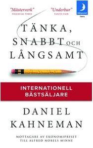 Tänka, snabbt och långsamt – Daniel Kahneman